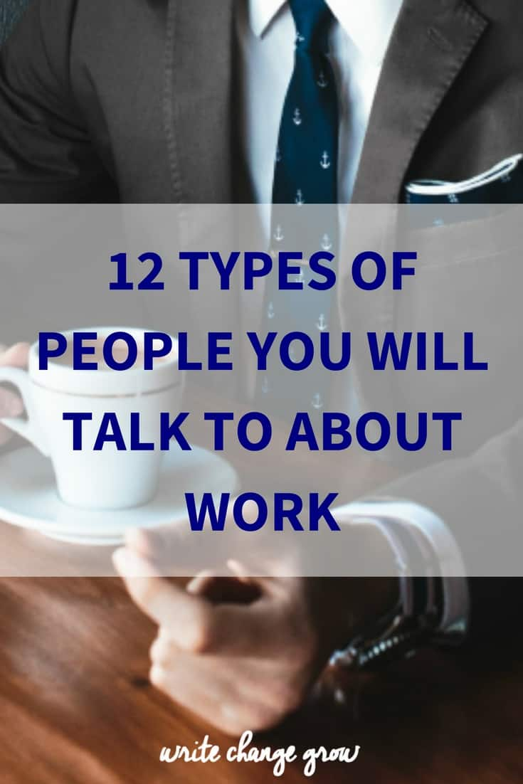 Who do you talk to about work? Do you see yourself in any of these 12 types?