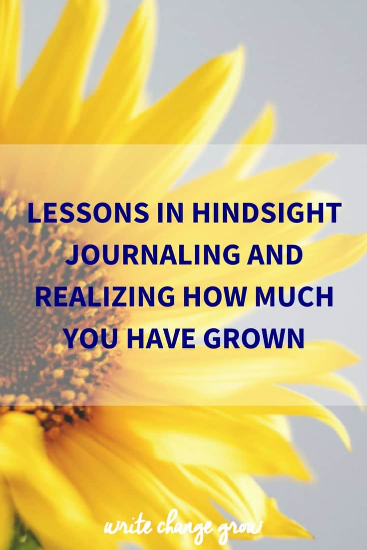 Lessons in Hindsight Journaling and Realizing How Much You Have Grown