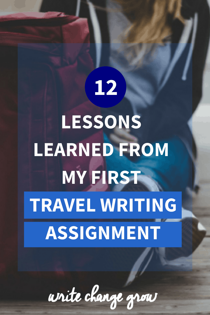 Traveling as a writer was different from traveling as a tourist. Read 12 lessons learned from my first travel writing assignment.