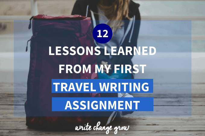 12 Lessons Learned from my First Travel Writing Assignment