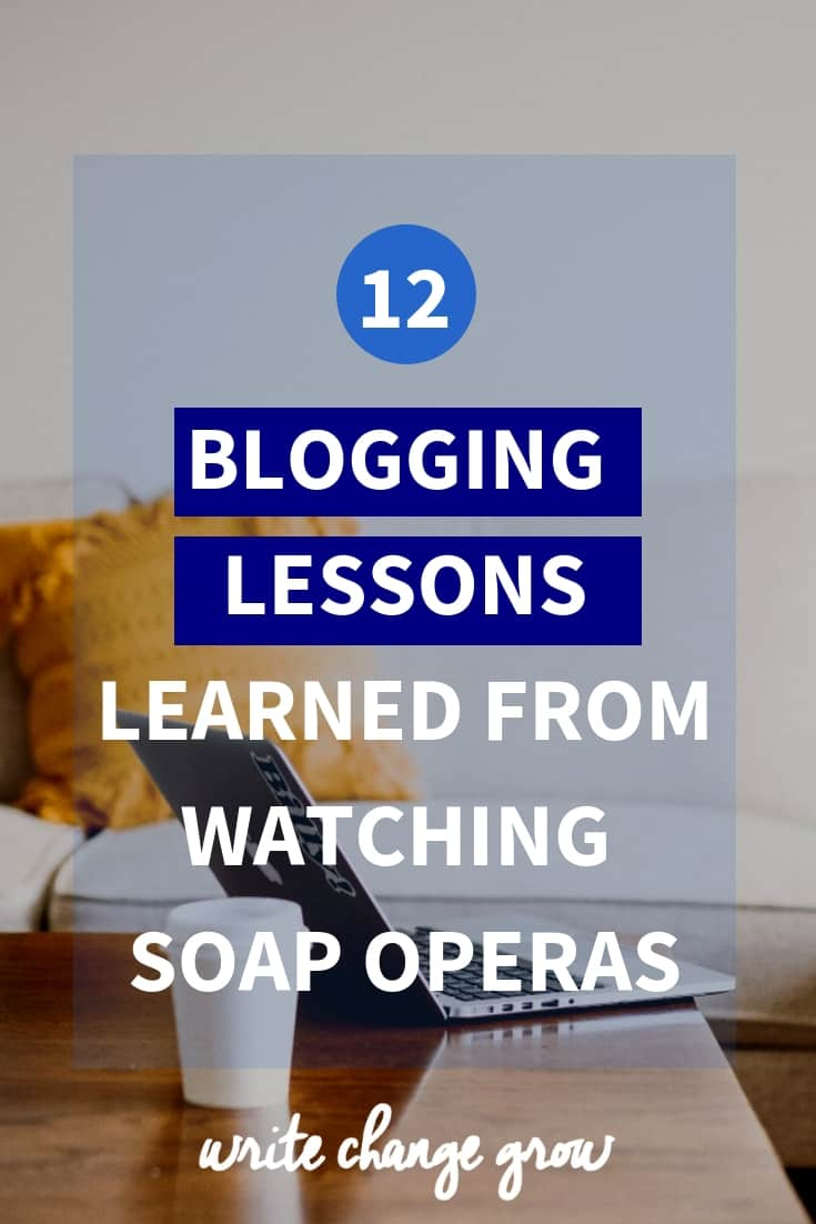 12 Blogging Tips Learned from Watching Soap Operas. Yes you read that correctly!