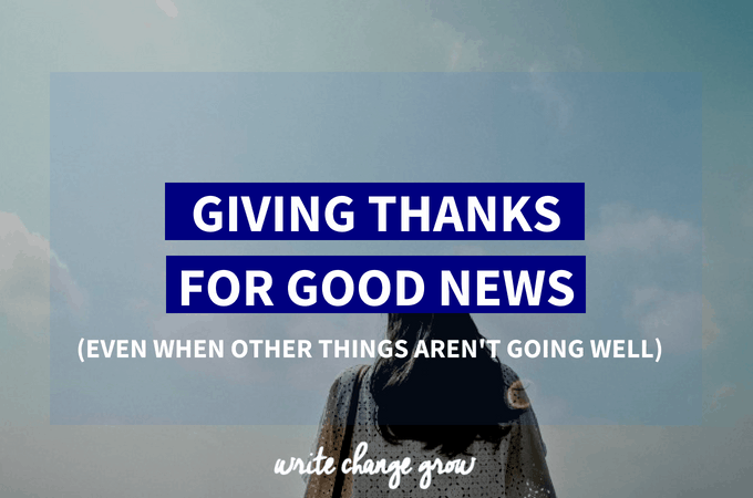 Giving Thanks for Good News – Even When Other Things Aren't Going Well
