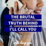 The Brutal Truth Behind I'll Call You