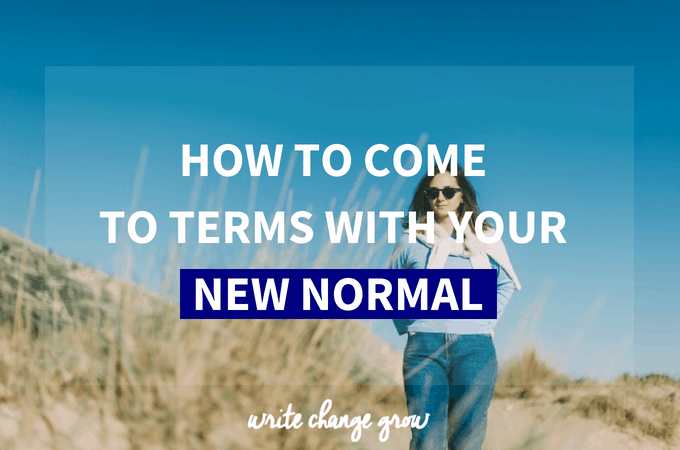 How to Come to Terms with Your New Normal