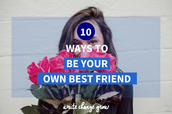 10 Ways To Be Your Own Best Friend