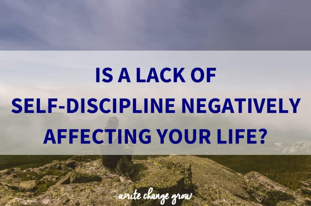 Is a Lack of Self-Discipline Negatively Affecting Your Life?