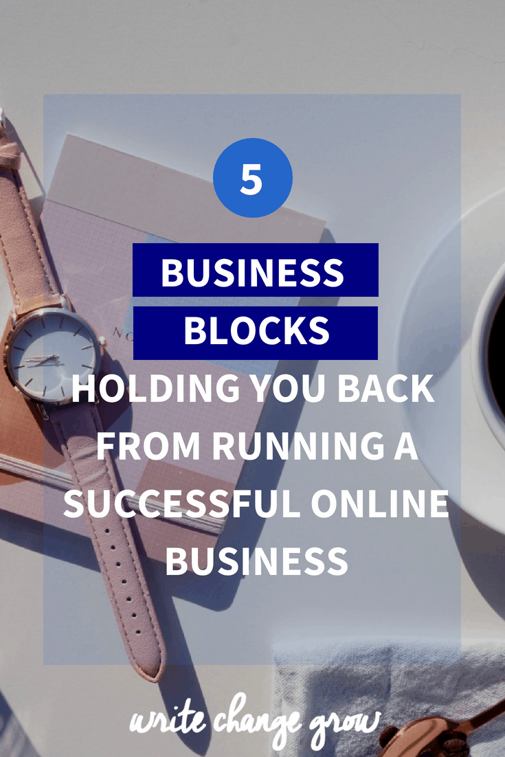 Are any of these business blocks holding you back from running a successful online business?