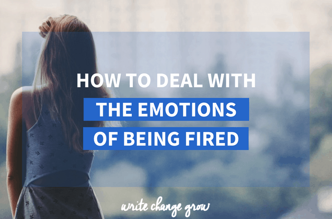 How to Deal with the Emotions of Being Fired