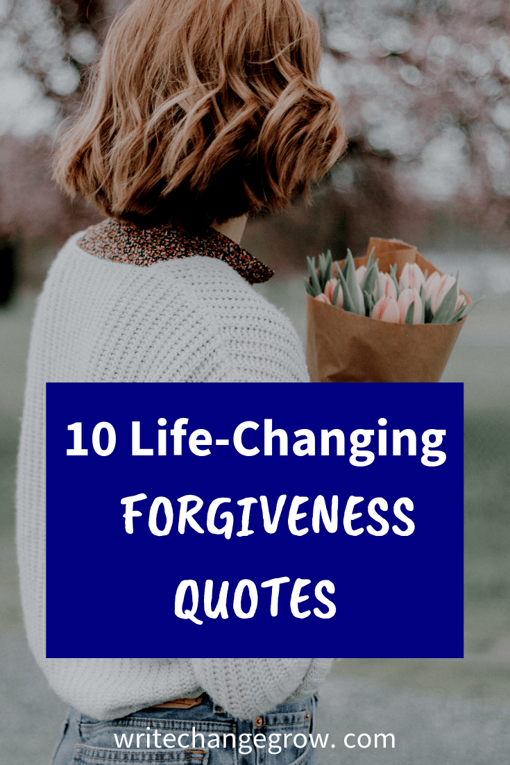 10 Life-Changing Forgiveness Quotes