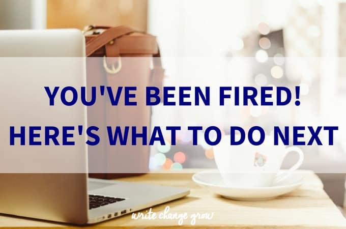 What to do after you have been fired.