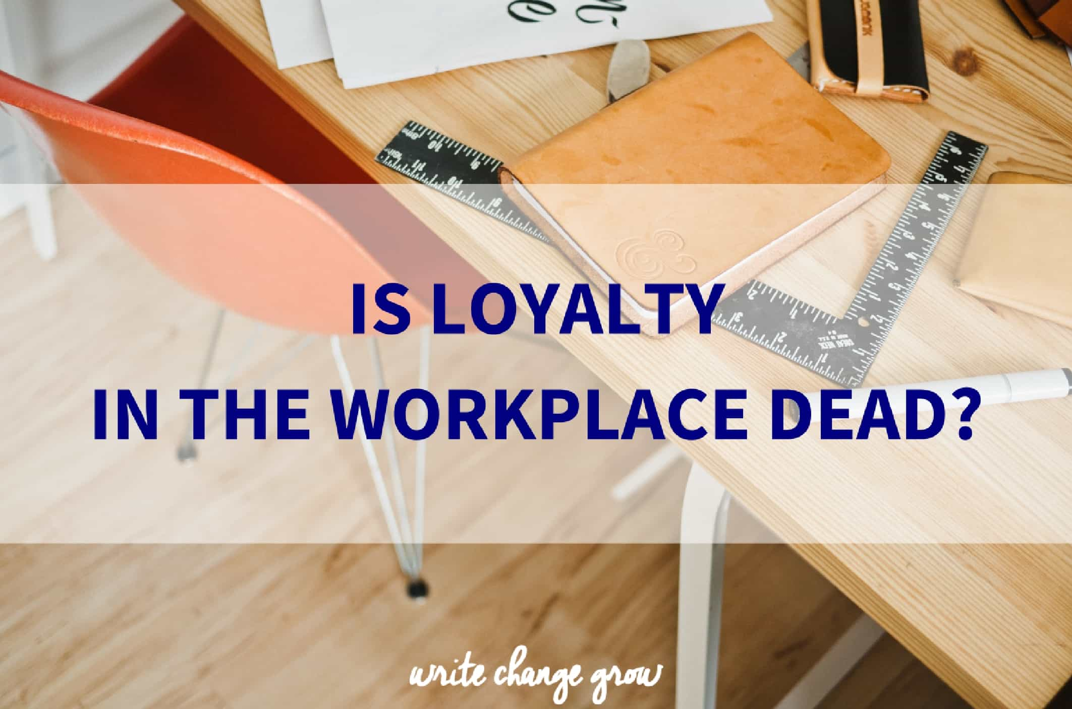 Does loyalty in the workplace still exist and if so who is being loyal to whom?