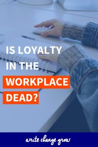 Is Loyalty in the Workplace Dead? #loyalty #work