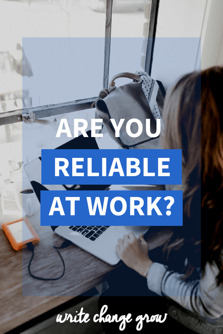 Being reliable at work is important for your career. Read the post - Are You Reliable at Work? to find out more.