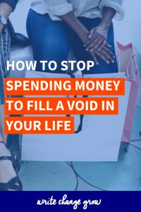 How to Stop Spending Money to fill a Void in your life #money