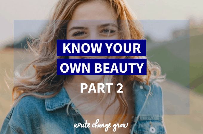 Know Your Own Beauty Part 2