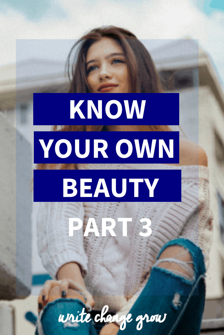 It's important to know your own beauty no matter what age you are. Read Know Your Own Beauty Part 3