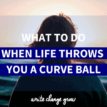 What to Do When Life Throws You a Curve Ball