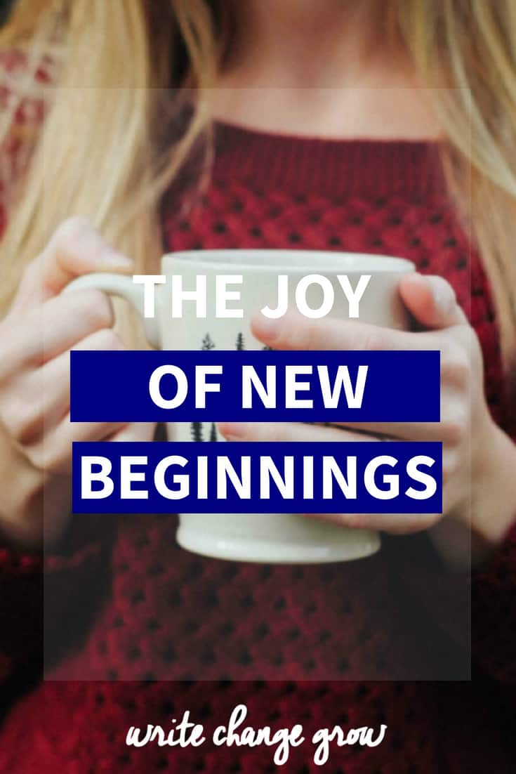 New beginnings can be scary, exciting, challenging and joyful. Always look for the joy of new beginnings.