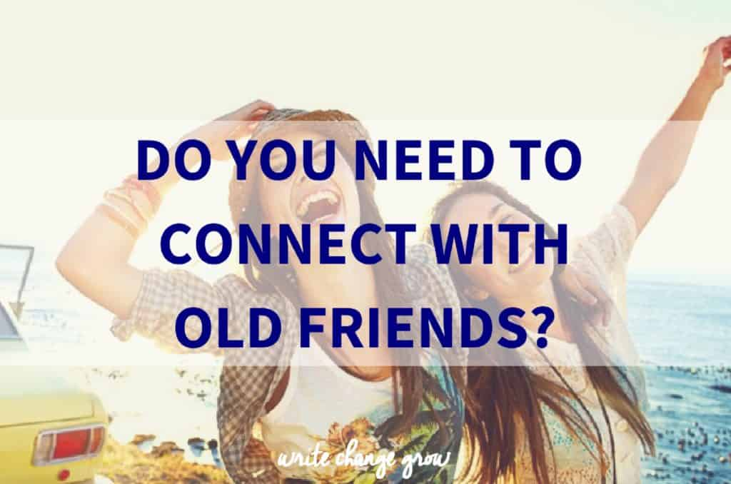 Do You Need to Reconnect with Old Friends?
