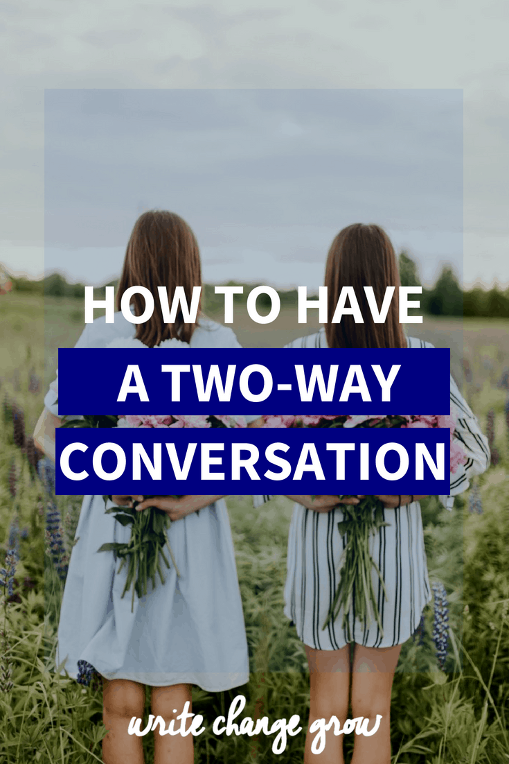 Want better conversations? Read How to Have a Two-Way Conversation.