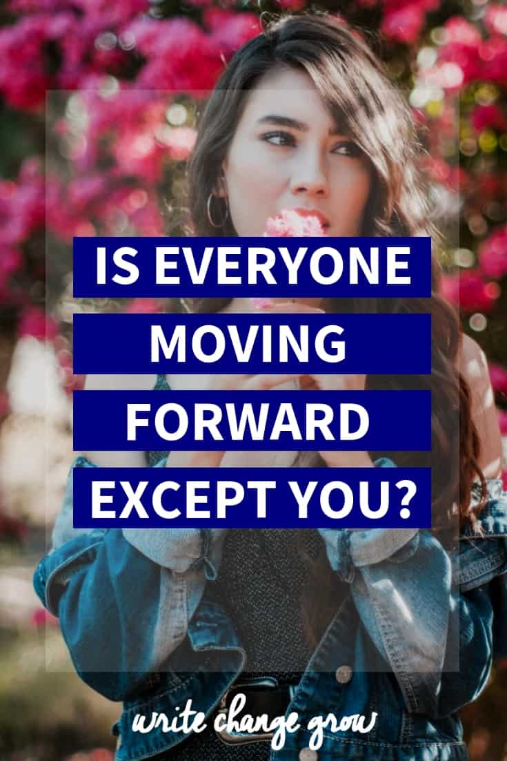 Does it feel like everyone is moving forward except you? Time to read this post.