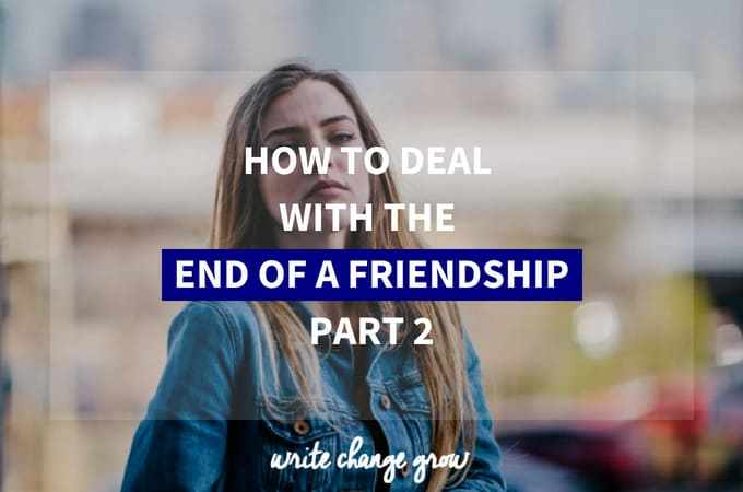 How to Deal with the End of a Friendship Part 2
