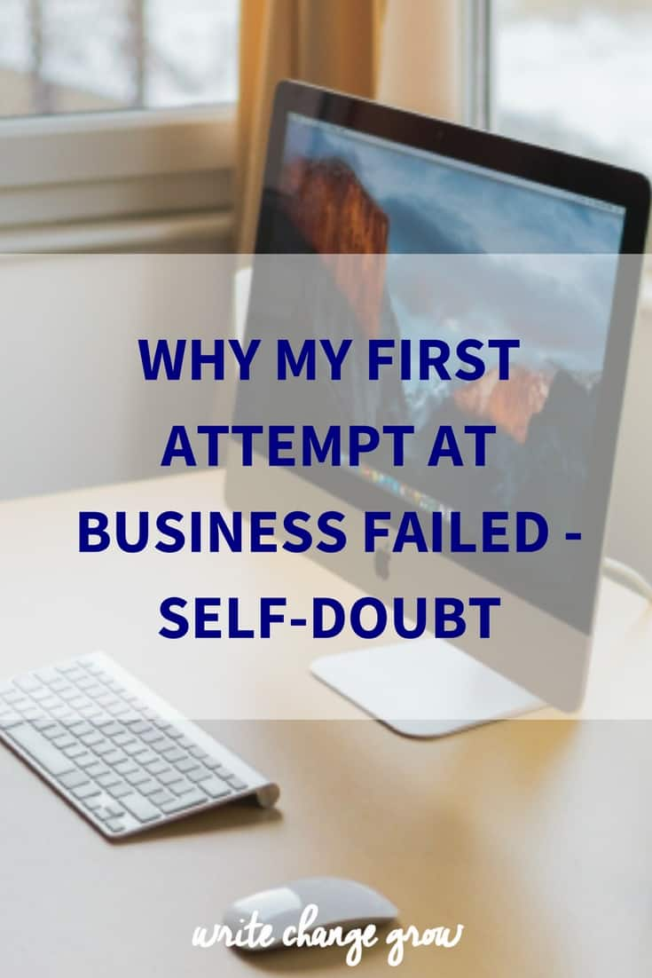 Don't make the same mistakes with your business. Read how I let self-doubt ruin my business and how you can stop it happening to you.