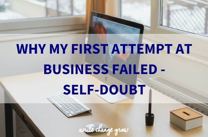 Why My First Attempt at Business Failed – Self-Doubt