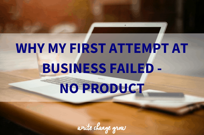 Why My First Attempt at Business Failed – No Product