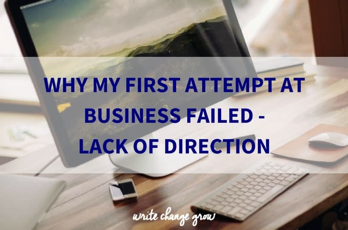 Why My First Attempt at Business Failed – Lack of Direction