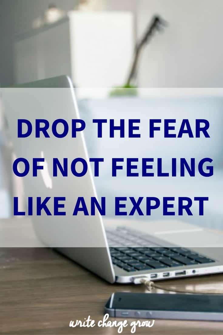 Drop the Fear of Not Feeling Like An Expert