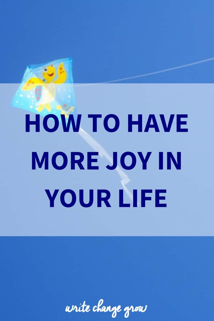 The key to having more joy in your life.