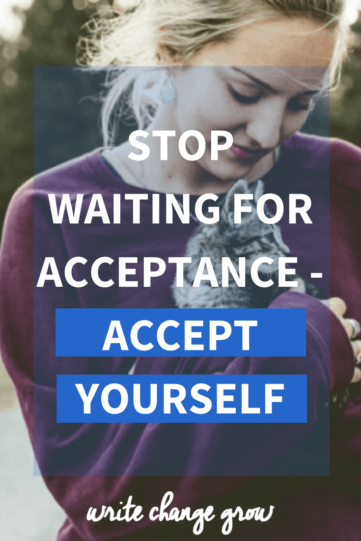 It's human nature to want to be accepted. Yet our main source of acceptance needs to come from within ourself. Read Stop Waiting for Acceptance - Accept Yourself.