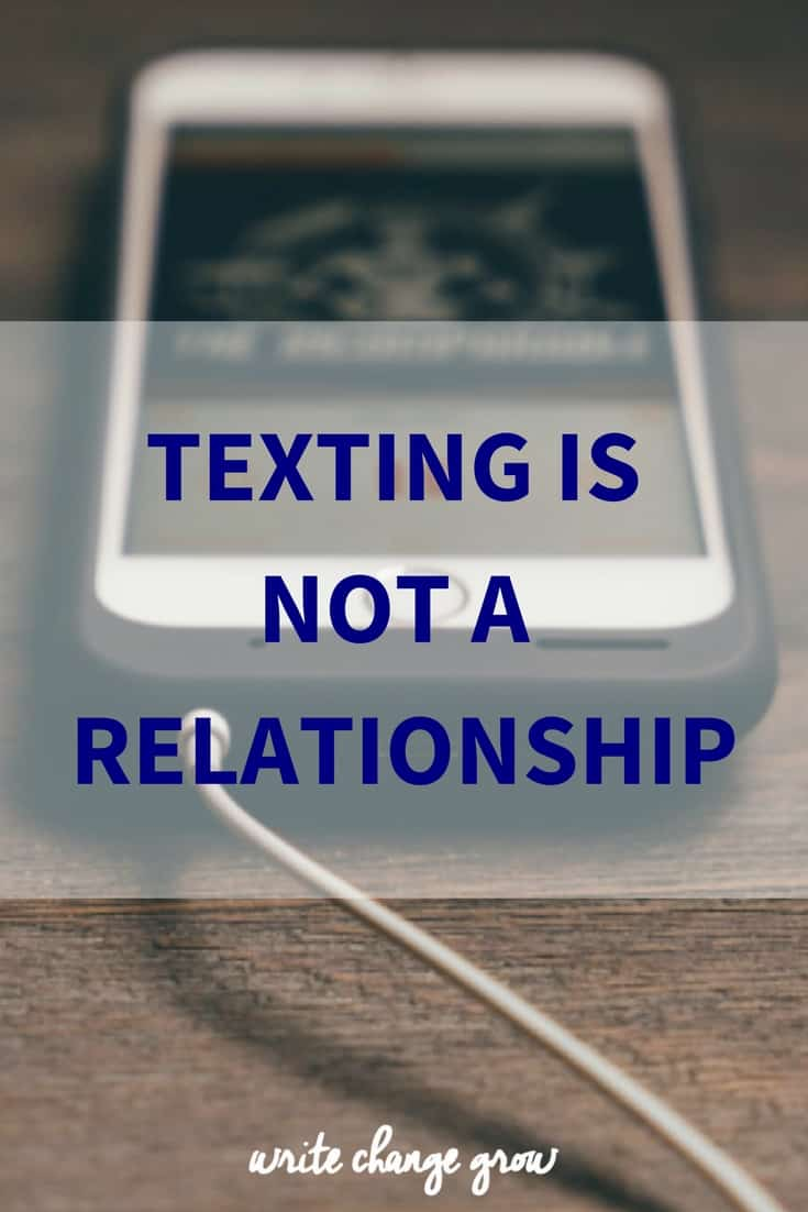 Looking for a relationship? Be brave and put the phone down. It's time to embrace that texting is not a relationship.