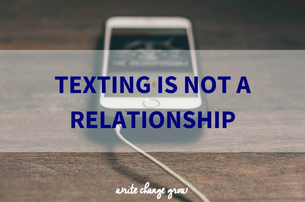 Texting is Not a Relationship