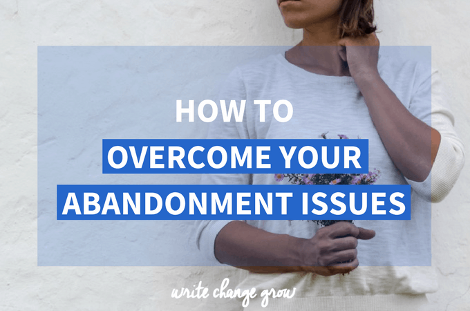 How to Work Through Your Abandonment Issues