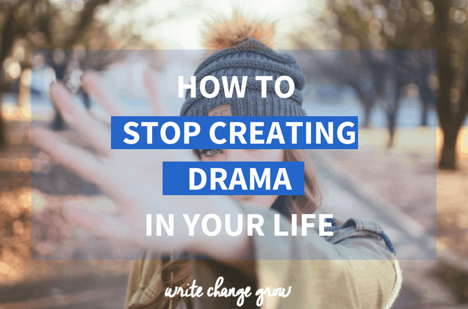 Are You Creating Drama in Your Life?