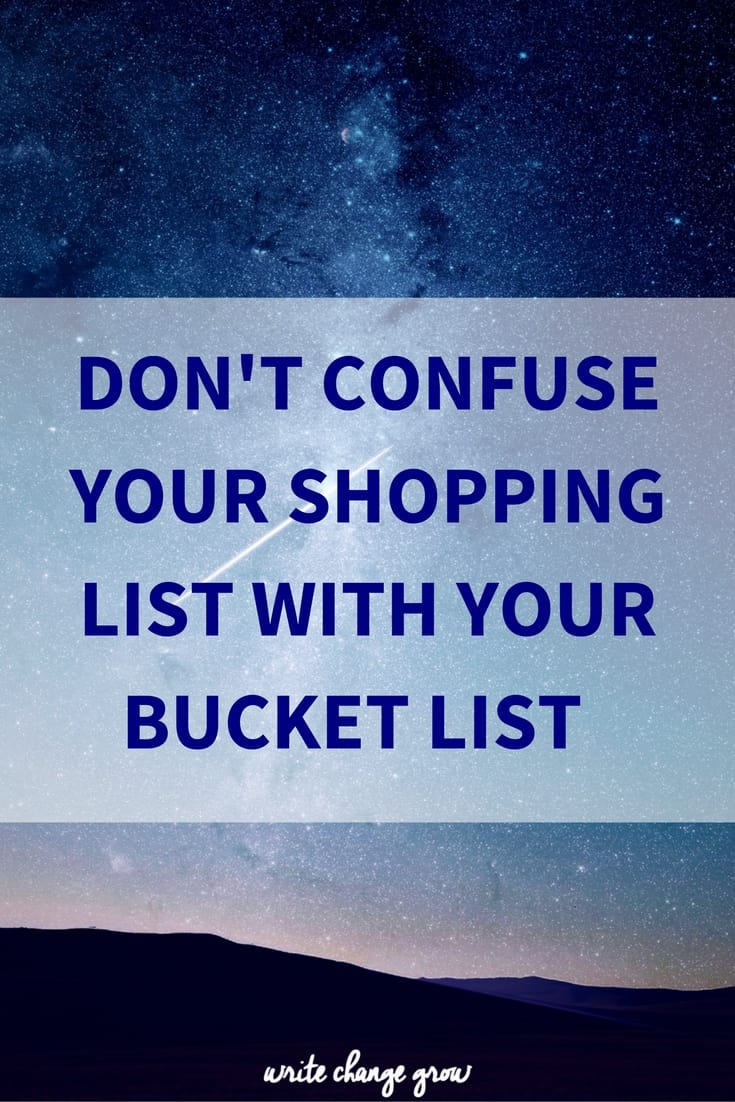 Make your bucket list about experiences.