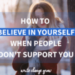 The truth is sometimes the people closest to us won't support our goals and dreams. It's important that we believe in ourselves and stay strong. Read the full post - How to Believe in Yourself When People Don't Support You