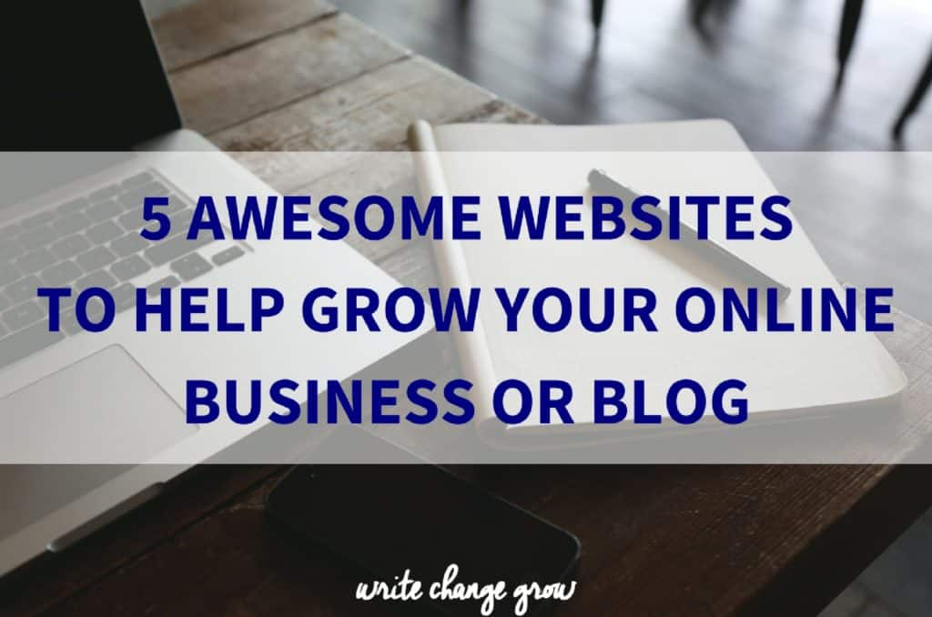 5 Awesome Websites to Help Grow Your Online Business or Blog