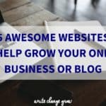 If you are looking to grow your online business or blog these awesome websites can help.