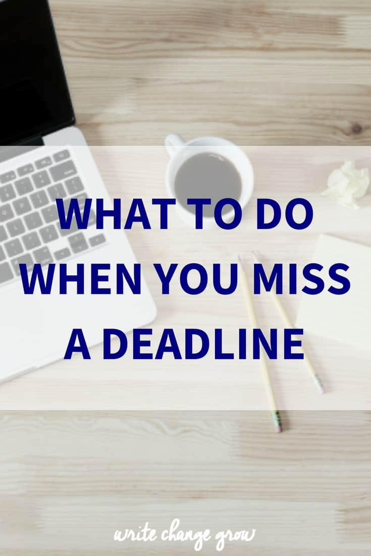 What To Do When You Miss a Deadline