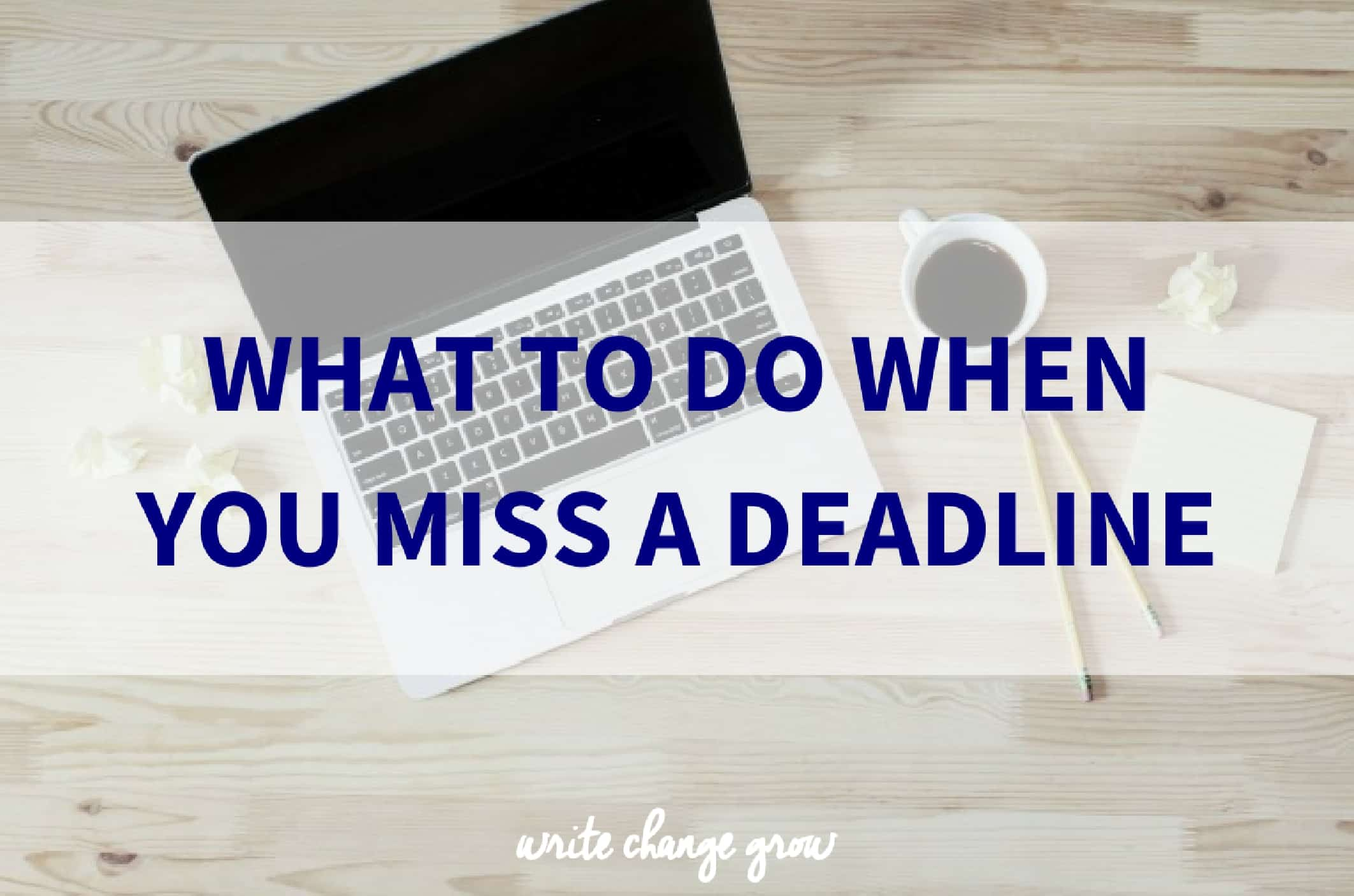 What to do when you miss a deadline fandeluxe Document