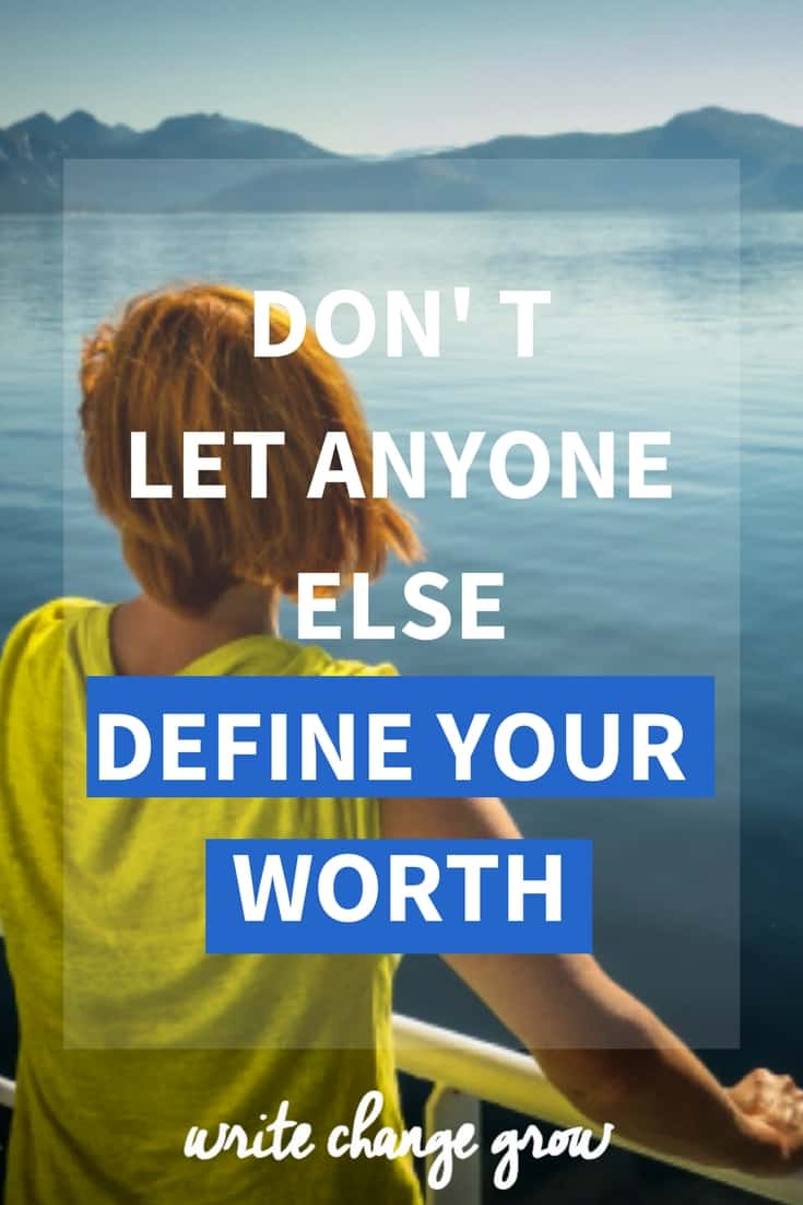 You are in charge of defining your worth. Don't let anyone else define your worth or tell you who you are. Know yourself - know your worth.