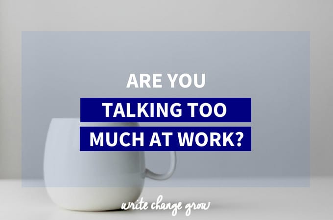 Are You Talking Too Much at Work?