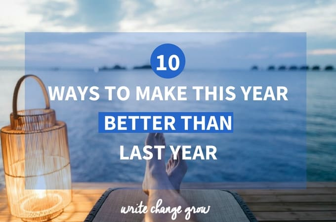 How Will You Make This Year Better Than Last Year?