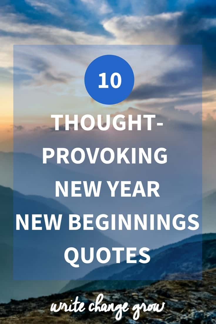 Great Quotes About New Beginnings: 10 Thought-Provoking New Year New Beginnings Quotes