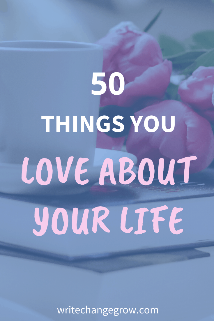 50 Things You Love About Your Life