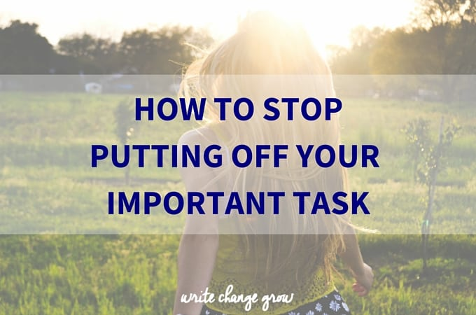 How to Stop Putting Off Your Important Task