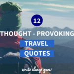 Need some travel inspiration? Read 12 thought-provoking travel quotes to get you ready for your next travel adventure.